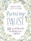 Pressing Pause: 100 Quiet Moments for Moms to Meet with Jesus Cover Image