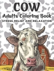 Cow Adults Coloring Book: Cows Adult Coloring Book For Stress Relief and Relaxation - Mandala Style Coloring Pages Cover Image