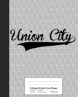 College Ruled Line Paper: UNION CITY Notebook Cover Image