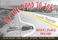 On the Road to Tok & Other Photographic Travesties Cover Image