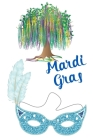 Mardi Gras: Great Gift for Friends that Love a Great Party: 2 Types of Paper Cover Image
