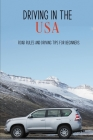 Driving In The USA: Road Rules And Driving Tips For Beginners: Uk Driving Laws Age Cover Image
