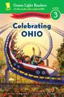 Celebrating Ohio: 50 States to Celebrate (Green Light Readers Level 3) Cover Image