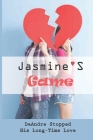 Jasmine'S Game: DeAndre Stopped His Long-Time Love: The Secrets Of Jasmine Cover Image