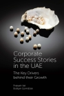 Corporate Success Stories in the Uae: The Key Drivers Behind Their Growth Cover Image
