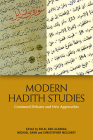 Modern Hadith Studies: Continuing Debates and New Approaches Cover Image