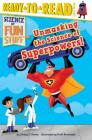 Unmasking the Science of Superpowers!: Ready-to-Read Level 3 (Science of Fun Stuff) Cover Image