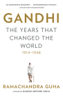 Gandhi: The Years That Changed the World, 1914-1948 Cover Image