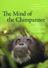 The Mind of the Chimpanzee: Ecological and Experimental Perspectives Cover Image
