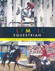 Olympic Equestrian: A Century of International Horse Sport Cover Image