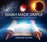 Isaiah Made Simple: Unsealing the Essential Isaiah Cover Image