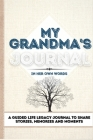 My Grandma's Journal: A Guided Life Legacy Journal To Share Stories, Memories and Moments 7 x 10 Cover Image