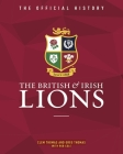 The British & Irish Lions: The Official History Cover Image