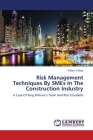 Risk Management Techniques By SMEs In The Construction Industry Cover Image