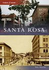 Santa Rosa (Then & Now (Arcadia)) Cover Image
