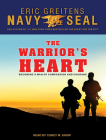 The Warrior's Heart: Becoming a Man of Compassion and Courage Cover Image