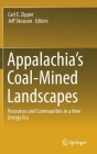 Appalachia's Coal-Mined Landscapes: Resources and Communities in a New Energy Era Cover Image