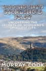 Digging into Stirling's Past: Uncovering the Secrets of Scotland's Smallest City Cover Image
