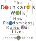 The Drunkard's Walk: How Randomness Rules Our Lives Cover Image