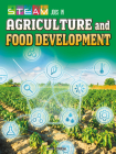 Steam Jobs in Agriculture and Food Development (Steam Jobs You'll Love) Cover Image