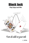 BLACKJACK Play Enjoy and Win: Turn de odds on your side Cover Image