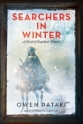 Searchers in Winter: A Novel of Napoleon's Empire Cover Image