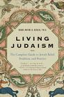 Living Judaism: The Complete Guide to Jewish Belief, Tradition, and Practice Cover Image