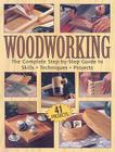 Woodworking: The Complete Step-By-Step Guide to Skills, Techniques, Projects Cover Image