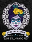 Dia De Los Muertos Sugar Skull Coloring Book: Midnight Edition Cover Image