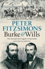 Burke and Wills: The triumph and tragedy of Australia's most famous explorers Cover Image