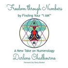 Freedom Through Numbers: A New Take on Numerology Cover Image