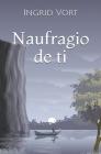 Naufragio de ti: ¿Nunca volverás? Cover Image