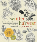 Winter Harvest Cookbook: How to Select and Prepare Fresh Seasonal Produce All Winter Long Cover Image