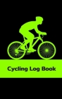 Cycling Log Book: Training Log Book for Cyclists, Green Color Cover Image