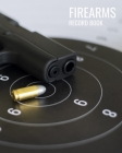 Personal Firearms Inventory Record Book: professional Notebook For Gun Owners To Keep All Details Of Your Guns In One Place Cover Image