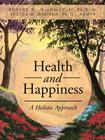 Health and Happiness: A Holistic Approach Cover Image