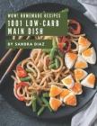 Wow! 1001 Homemade Low-Carb Main Dish Recipes: I Love Homemade Low-Carb Main Dish Cookbook! Cover Image