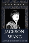 Jackson Wang Adult Coloring Book: Millennial Got7 Member and South Korean Dancer Inspired Coloring Book for Adults Cover Image