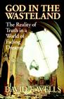 God in the Wasteland: The Reality of Truth in a World of Fading Dreams Cover Image