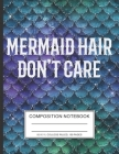 Mermaid Hair Don't Care: Blue Green mermaid Composition Book 8.5 x 11 in 100 Pagesn Mermaid Lovers School College Student Teacher Notebook Cover Image