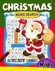 Christmas Word Search Activity Book for Kids: Activity book for boy, girls, kids Ages 2-4,3-5,4-8 Cover Image