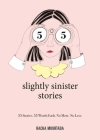 55 Slightly Sinister Stories: 55 Stories. 55 Words Each. No More. No Less. Cover Image