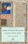 Dante, Petrarch, Boccaccio: Literature, Doctrine, Reality (Selected Essays #6) Cover Image