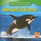 Whales/Ballenas (Animals That Live in the Ocean/Animales Que Viven En El Oceano) Cover Image