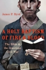 A Holy Baptism of Fire and Blood: The Bible and the American Civil War Cover Image