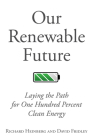 Our Renewable Future: Laying the Path for One Hundred Percent Clean Energy Cover Image