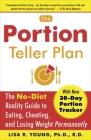 The Portion Teller Plan: The No Diet Reality Guide to Eating, Cheating, and Losing Weight Permanently Cover Image