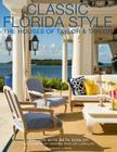 Classic Florida Style: The Houses of Taylor & Taylor Cover Image