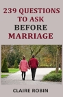 239 Questions to Ask Before Marriage: Things Couples Should Talk About While Preparing for Marriage (Conversation Starters) Cover Image