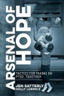 Arsenal of Hope: Tactics for Taking on PTSD, Together Cover Image